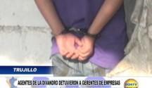 Trujillo: Agentes de la DIVANDRO detuvieron a gerentes de Empresas