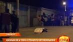 Asesinan de 6 tiros a presuntos extorsionador en Alto Trujillo